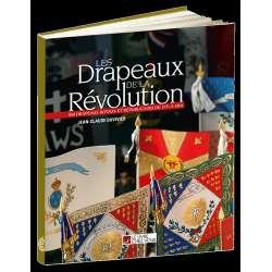Les Drapeaux de la Révolution - 800 drapeaux royaux et républicains de 1771 à 1804. 392 pages.