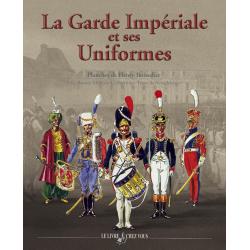 La Garde Impériale et ses Uniformes 624 pages.